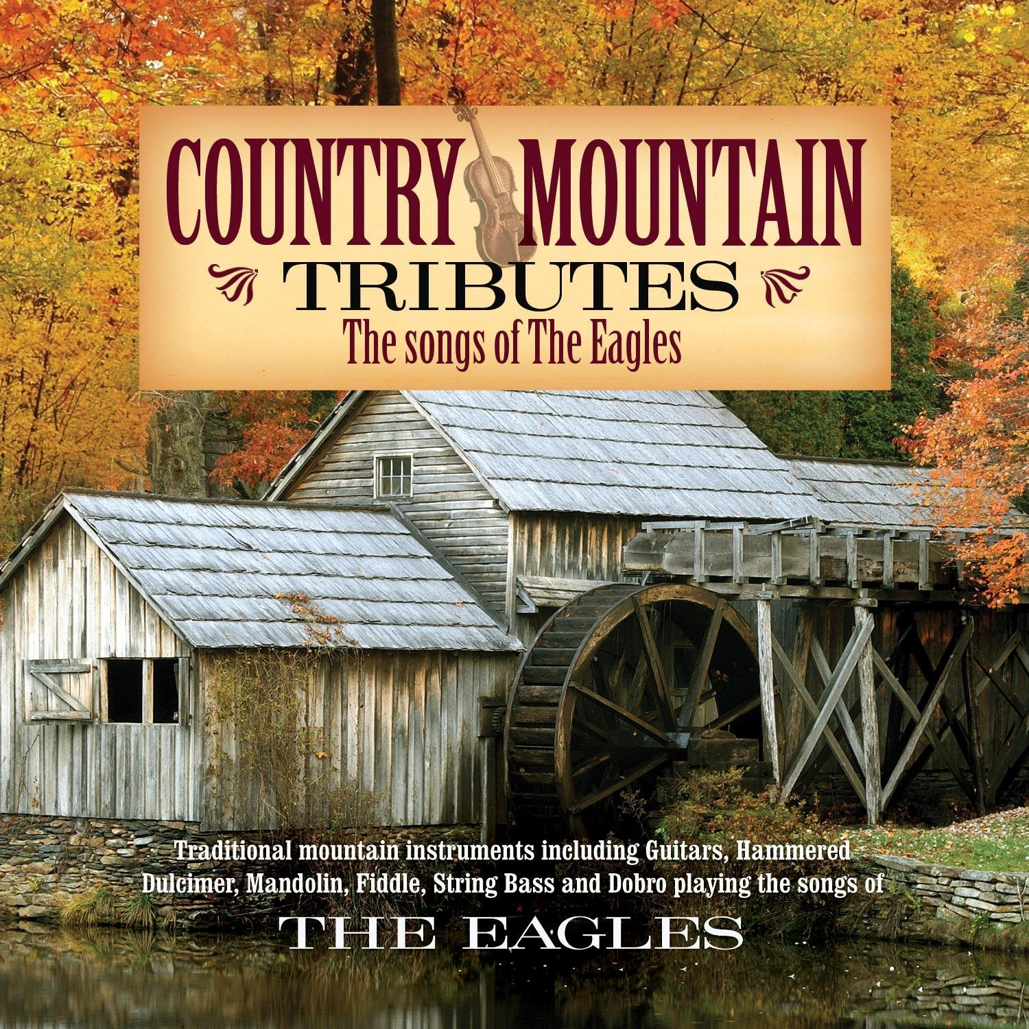 Country Mountain Tribute to the Eagles